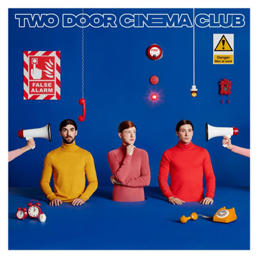Album Notes - Two Door Cinema Club - False Alarm