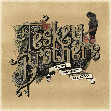Album Notes - The Teskey Brothers - Run Home Slow