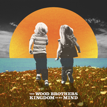 Album Notes - The Wood Brothers - Kingdom In My Mind
