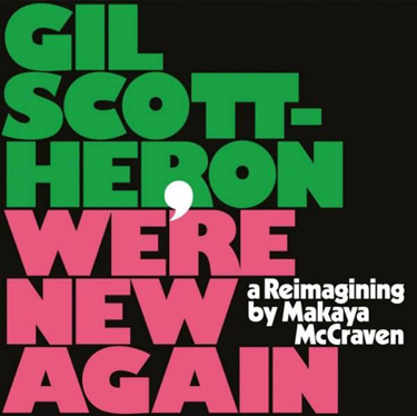 Album Notes - Gil Scott-Heron/Makaya McCraven - We're New Again: A Reimagining By Makaya McCraven