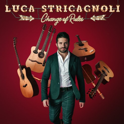 Album Notes - Luca Stricagnoli - Change of Rules