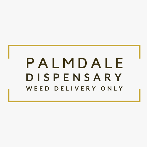 Palmdale Dispensary Weed Delivery Only